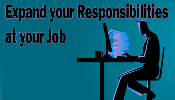 Expand your Responsibilities at your Job